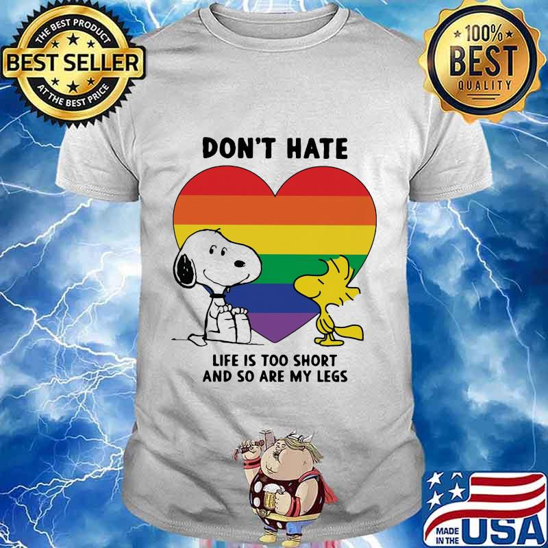 Lgbt snoopy and woodstock don't hate life is too short and so are my less heart shirt
