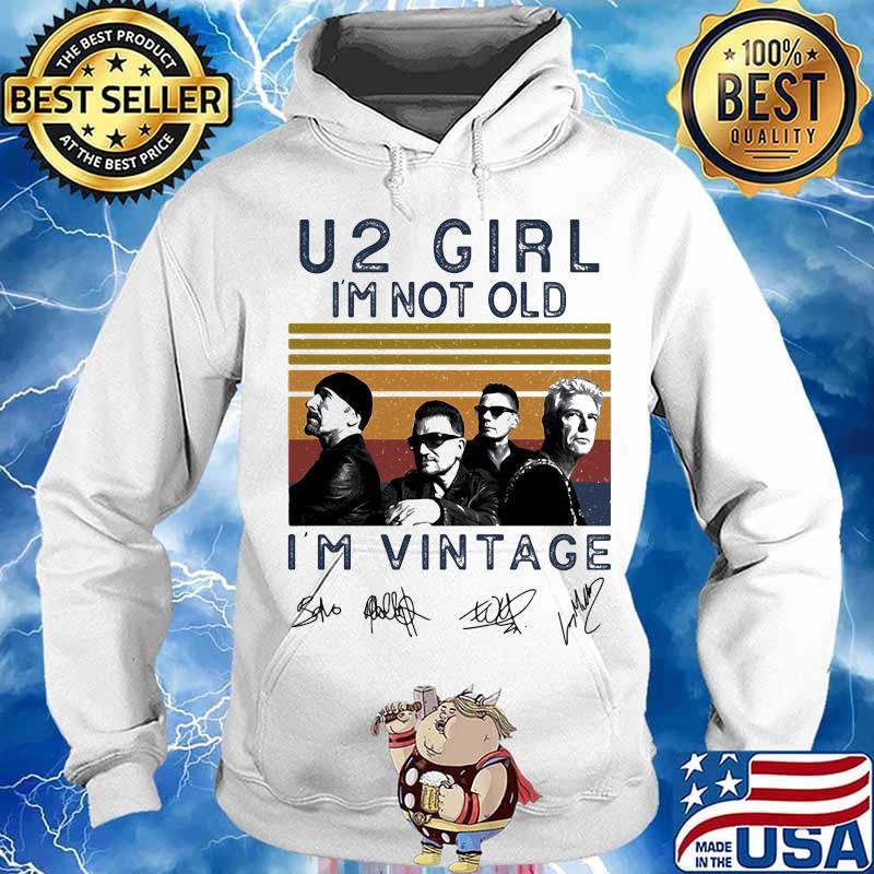 U2 girl i'm not old i'm vintage retro signatures s Hoodie