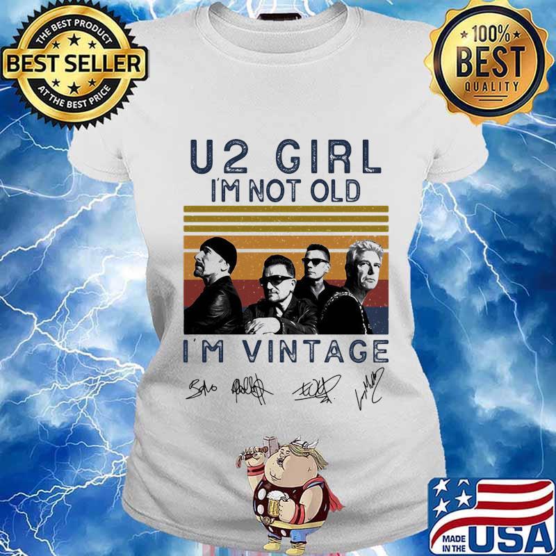 U2 girl i'm not old i'm vintage retro signatures s Ladies tee