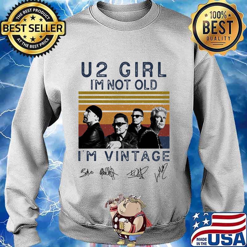 U2 girl i'm not old i'm vintage retro signatures s Sweater