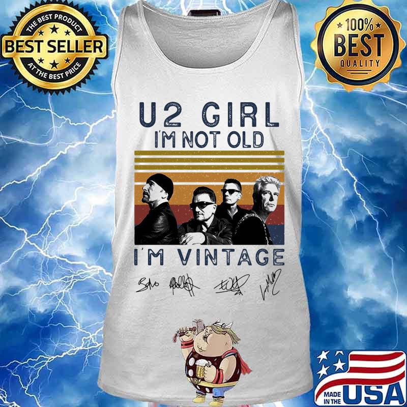 U2 girl i'm not old i'm vintage retro signatures s Tank top