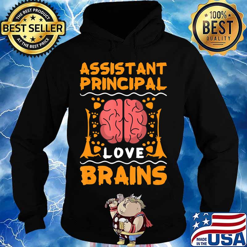 Assistant Principal Love Brains Halloween College Party Gift T-Shirt Hoodie