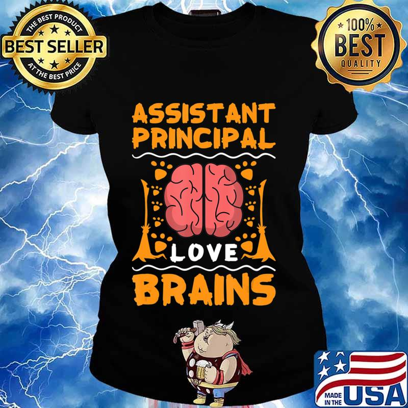 Assistant Principal Love Brains Halloween College Party Gift T-Shirt Ladies tee