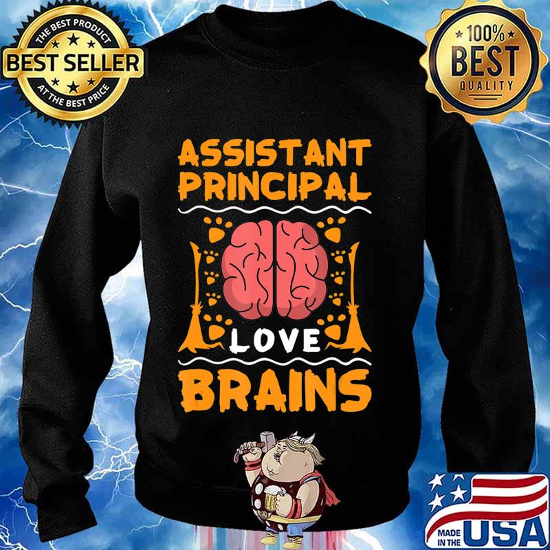 Assistant Principal Love Brains Halloween College Party Gift T-Shirt Sweater