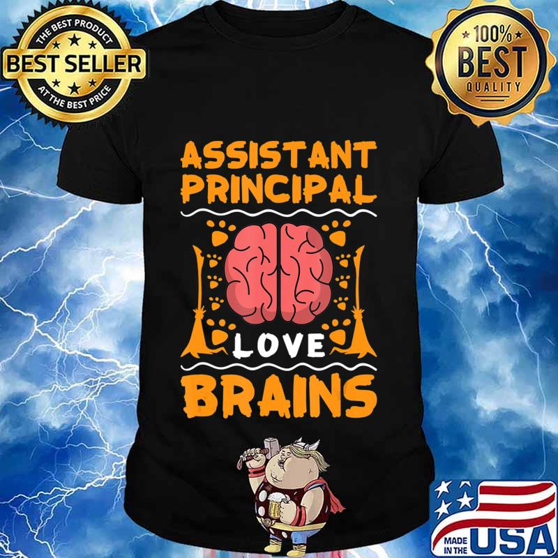 Assistant Principal Love Brains Halloween College Party Gift T-Shirt