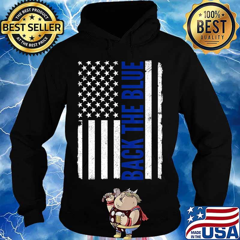 Back the Blue - Thin Blue Line Flag - Pro Police Support T-Shirt Hoodie
