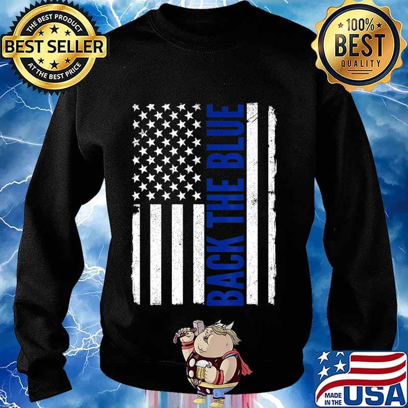Back the Blue - Thin Blue Line Flag - Pro Police Support T-Shirt Sweater
