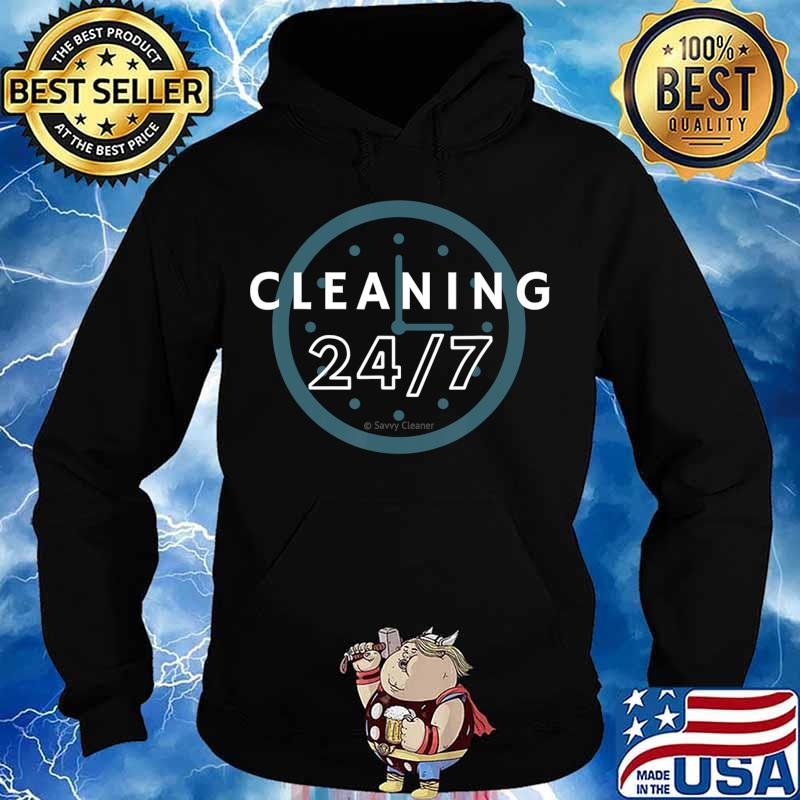 Cleaning 247, Housekeeping Shirt Humor, Funny Cleaning T-Shirt Hoodie