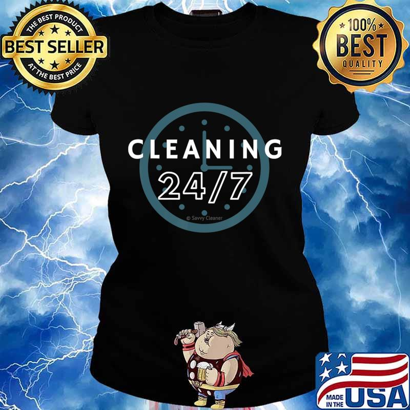 Cleaning 247, Housekeeping Shirt Humor, Funny Cleaning T-Shirt Ladies tee