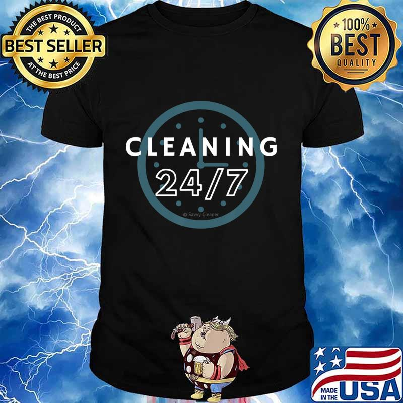 Cleaning 247, Housekeeping Shirt Humor, Funny Cleaning T-Shirt