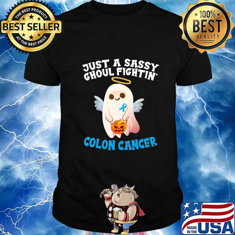 Cute Halloween Ghost Just Sassy Ghoul Fighting Colon Cancer T Shirt Hoodie Sweater Long Sleeve And Tank Top