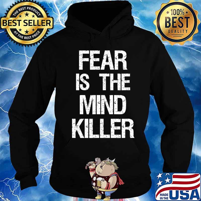 Fear Is The Mind Killer T-Shirt Hoodie