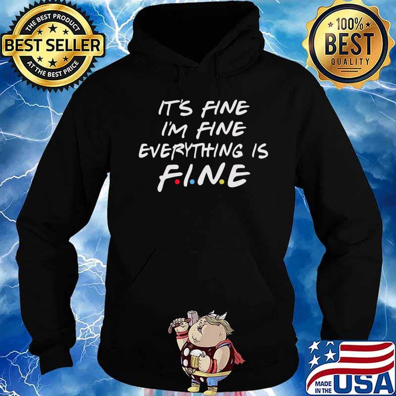 Friends Its Fine Im Fine Everything is Fine Women Funny T-Shirt Hoodie