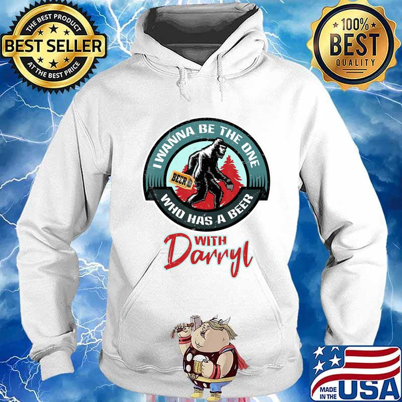Funny Bigfoot - Wanna Have a Beer With Darryl T-Shirt Hoodie