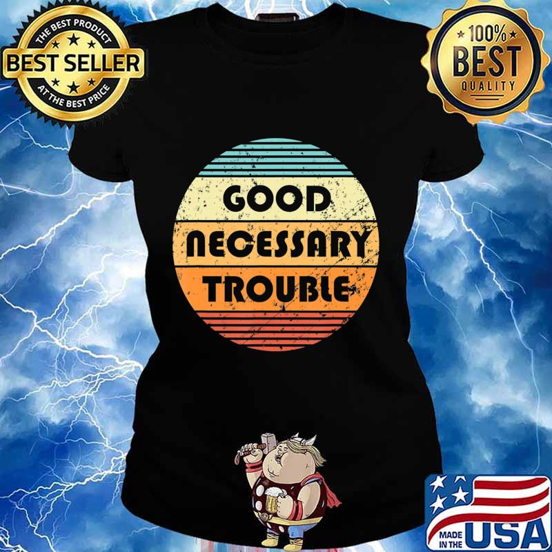 Get In Good And Necessary Trouble Political Quote John Lewis T-Shirt Ladies tee