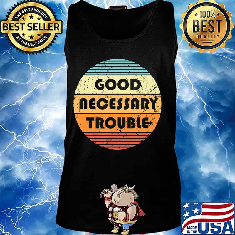 Get In Good And Necessary Trouble Political Quote John Lewis T-Shirt Tank top