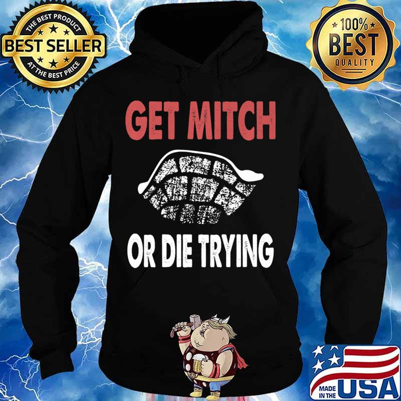 Get Mitch Or Die Do Trying Shirt Fund Quote McConnell Gift Premium T-Shirt Hoodie