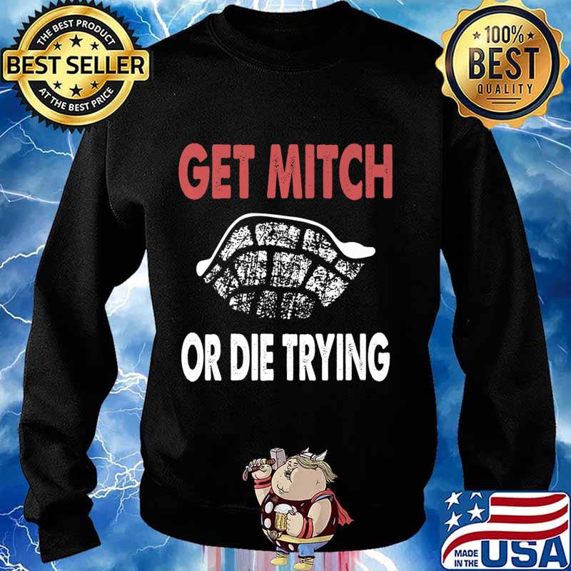Get Mitch Or Die Do Trying Shirt Fund Quote McConnell Gift Premium T-Shirt Sweater