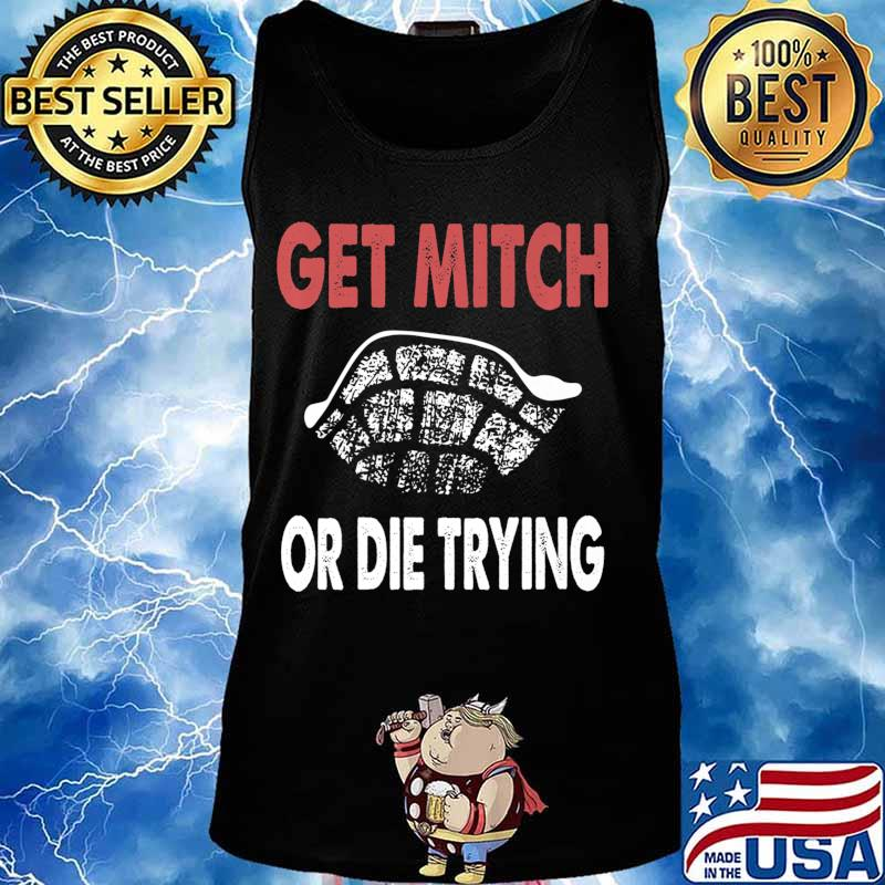 Get Mitch Or Die Do Trying Shirt Fund Quote McConnell Gift Premium T-Shirt Tank top