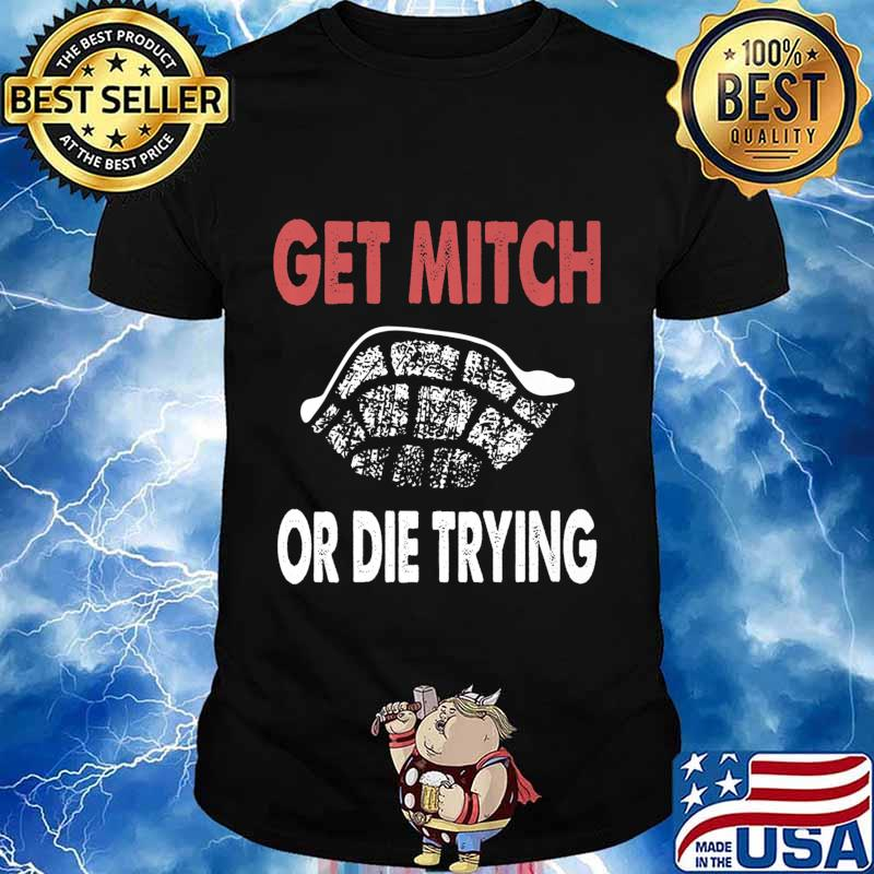 Get Mitch Or Die Do Trying Shirt Fund Quote McConnell Gift Premium T-Shirt