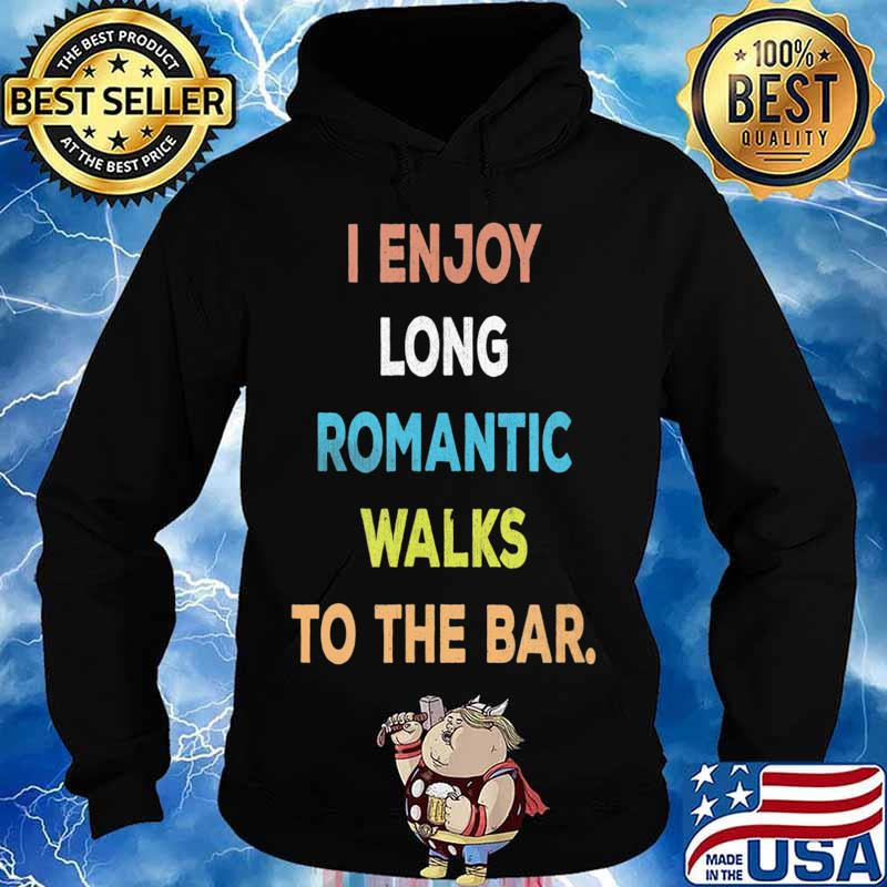 I Enjoy Long Romantic Walks To The Bar Vintage Style T-Shirt Hoodie