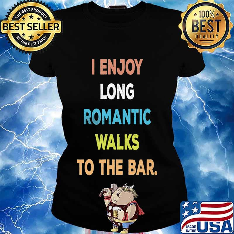 I Enjoy Long Romantic Walks To The Bar Vintage Style T-Shirt Ladies tee