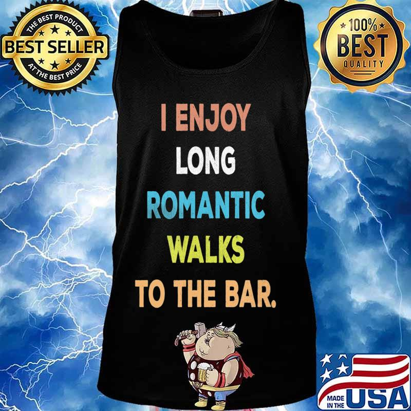 I Enjoy Long Romantic Walks To The Bar Vintage Style T-Shirt Tank top