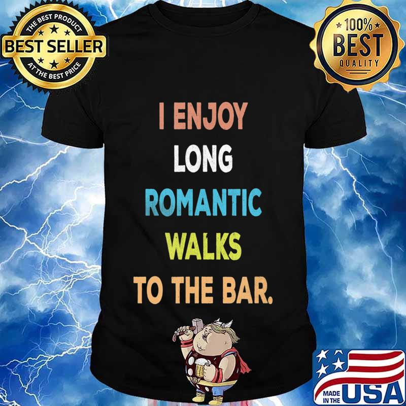 I Enjoy Long Romantic Walks To The Bar Vintage Style T-Shirt