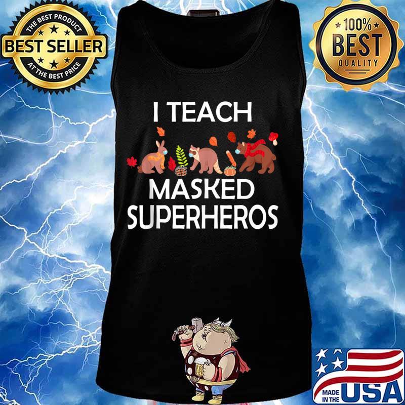 I Teach Masked Superheroes funny pumpkin animals lovers s Tank top