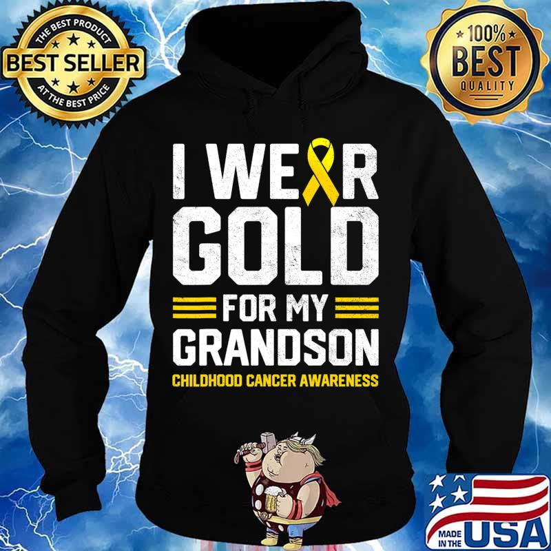I Wear Gold for My Grandson Childhood Cancer Awareness Gifts T-Shirt Hoodie
