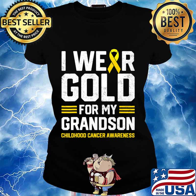 I Wear Gold for My Grandson Childhood Cancer Awareness Gifts T-Shirt Ladies tee