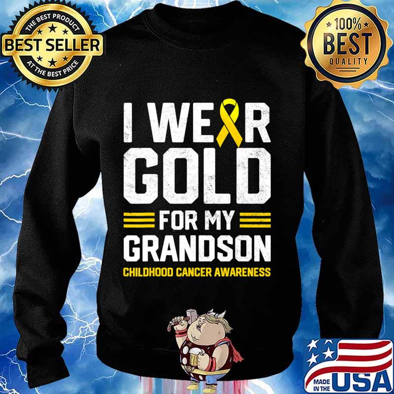 I Wear Gold for My Grandson Childhood Cancer Awareness Gifts T-Shirt Sweater