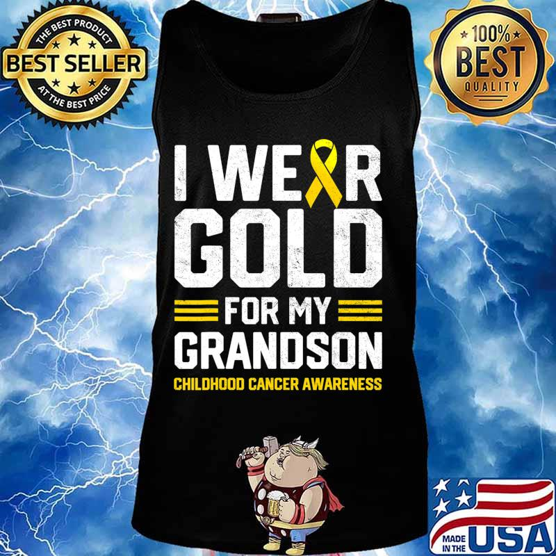I Wear Gold for My Grandson Childhood Cancer Awareness Gifts T-Shirt Tank top