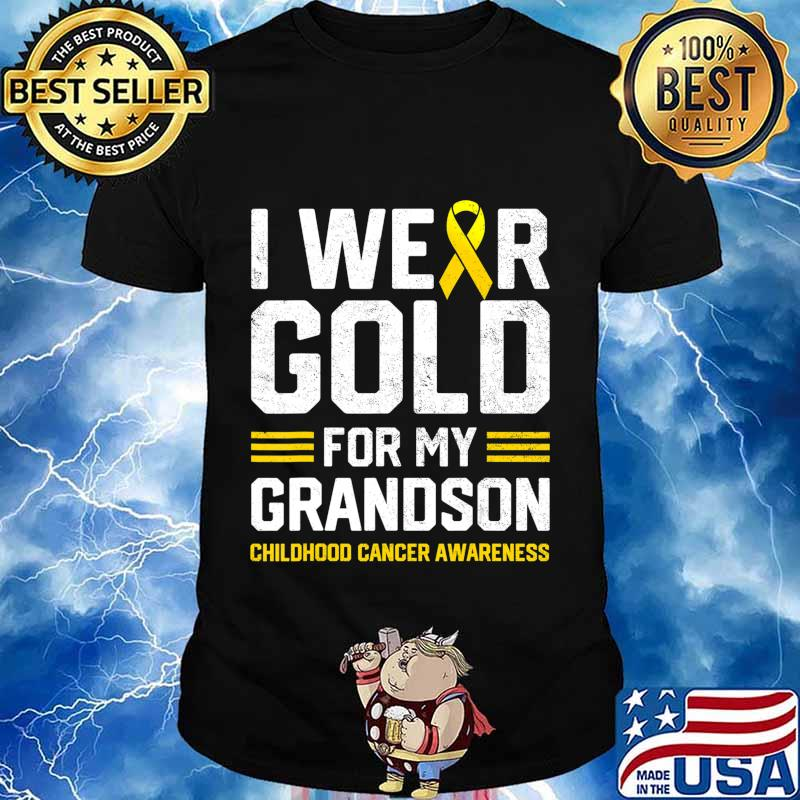 I Wear Gold for My Grandson Childhood Cancer Awareness Gifts T-Shirt