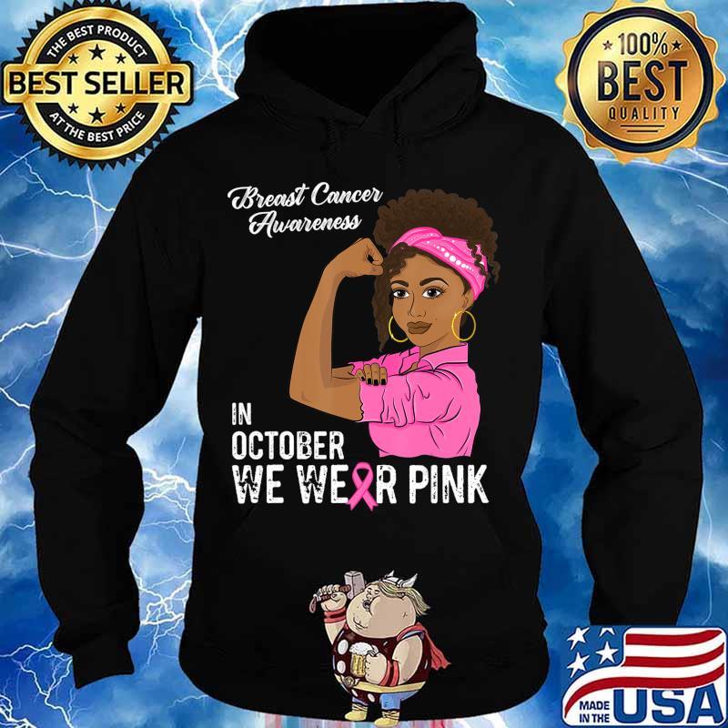 In October We Wear Pink Black Girl Breast Cancer Awareness T-Shirt Hoodie