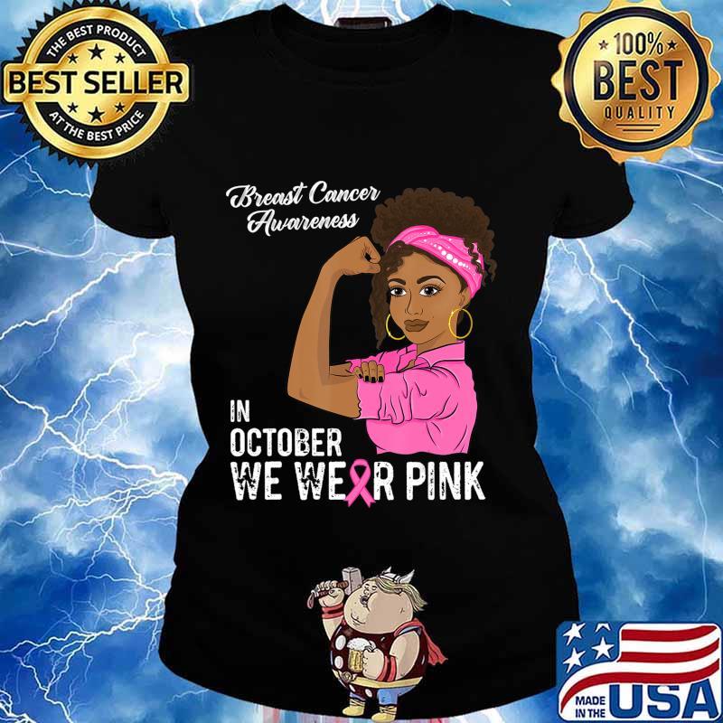 In October We Wear Pink Black Girl Breast Cancer Awareness T-Shirt Ladies tee