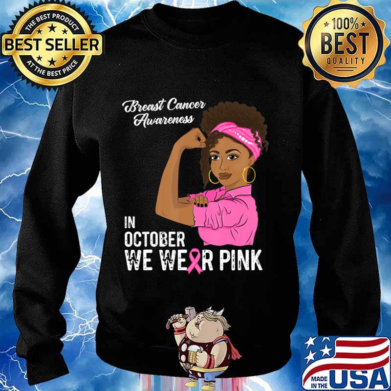 In October We Wear Pink Black Girl Breast Cancer Awareness T-Shirt Sweater