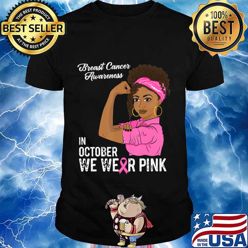 In October We Wear Pink Black Girl Breast Cancer Awareness T-Shirt