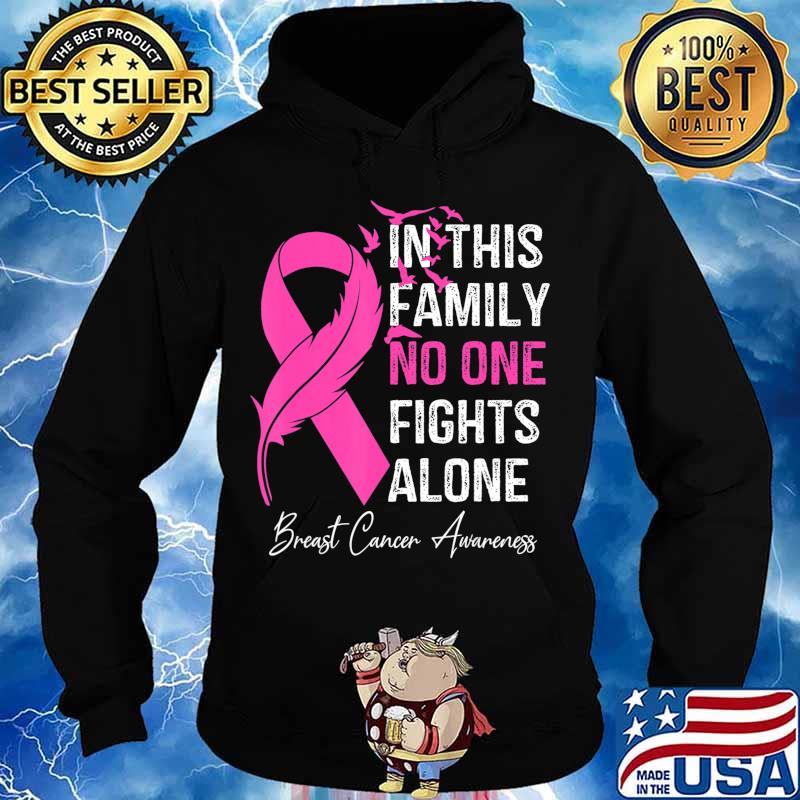 in this family no one fight alone breast cancer awareness T-Shirt Hoodie