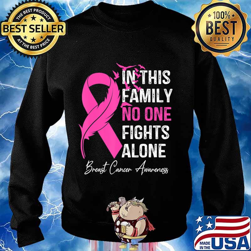 in this family no one fight alone breast cancer awareness T-Shirt Sweater