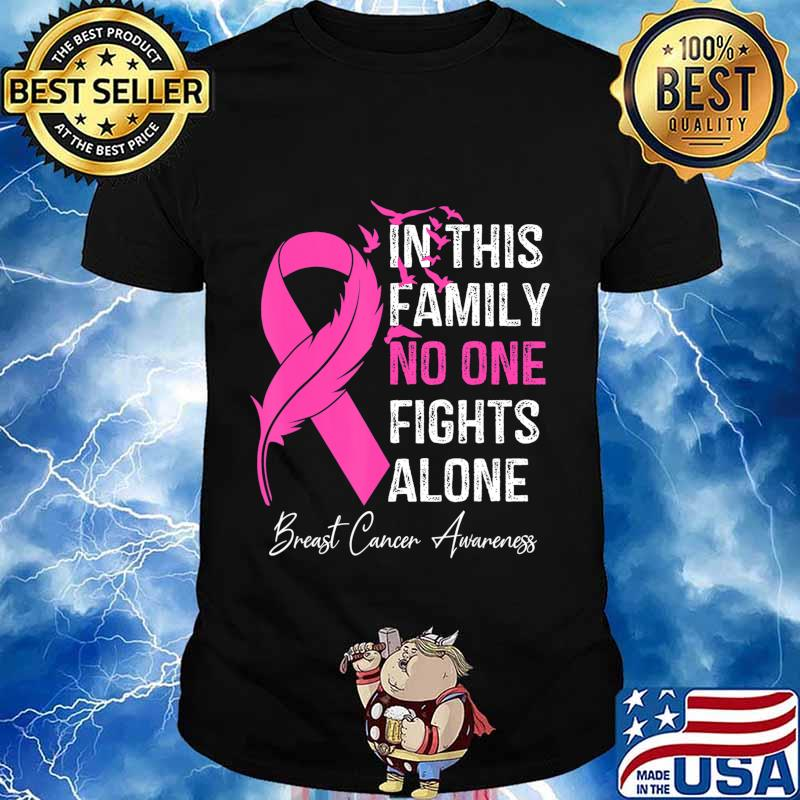 in this family no one fight alone breast cancer awareness T-Shirt