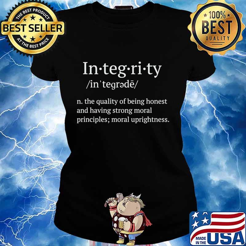 Integrity the quality of being honest and having strong moral T-Shirt Ladies tee