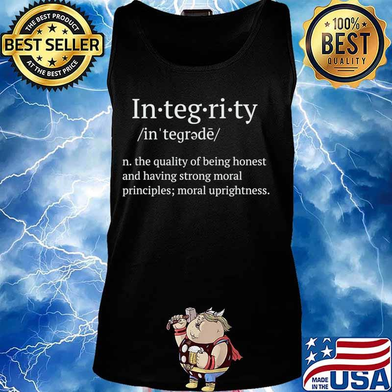 Integrity the quality of being honest and having strong moral T-Shirt Tank top