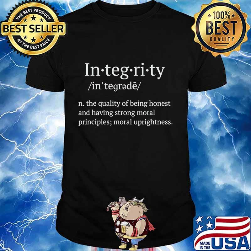 Integrity the quality of being honest and having strong moral T-Shirt