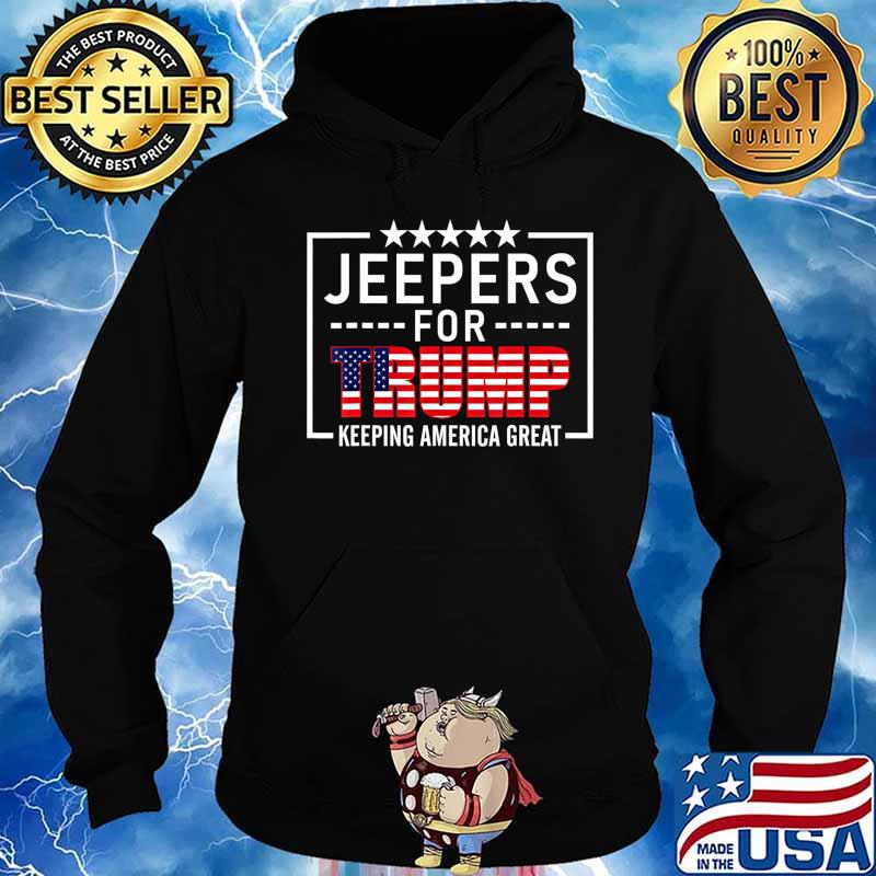 Jeepers For Trump Conservative Gifts Trump 2020 Rally-Ride T-Shirt Hoodie