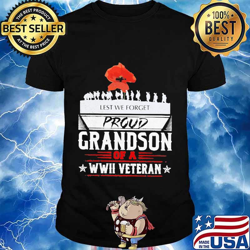 Lest we forget proud grandson of a wwii veteran stars shirt