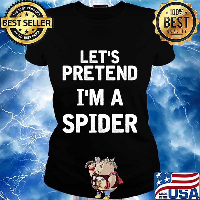 Let's Pretend I'm a Spider Funny Halloween Costume Gifts T-Shirt Ladies tee