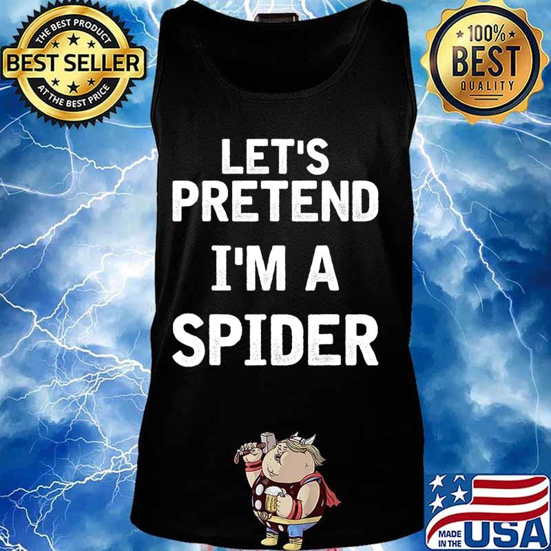 Let's Pretend I'm a Spider Funny Halloween Costume Gifts T-Shirt Tank top