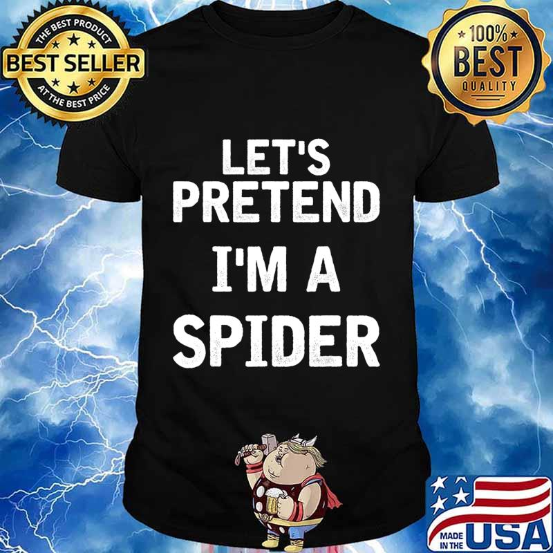Let's Pretend I'm a Spider Funny Halloween Costume Gifts T-Shirt