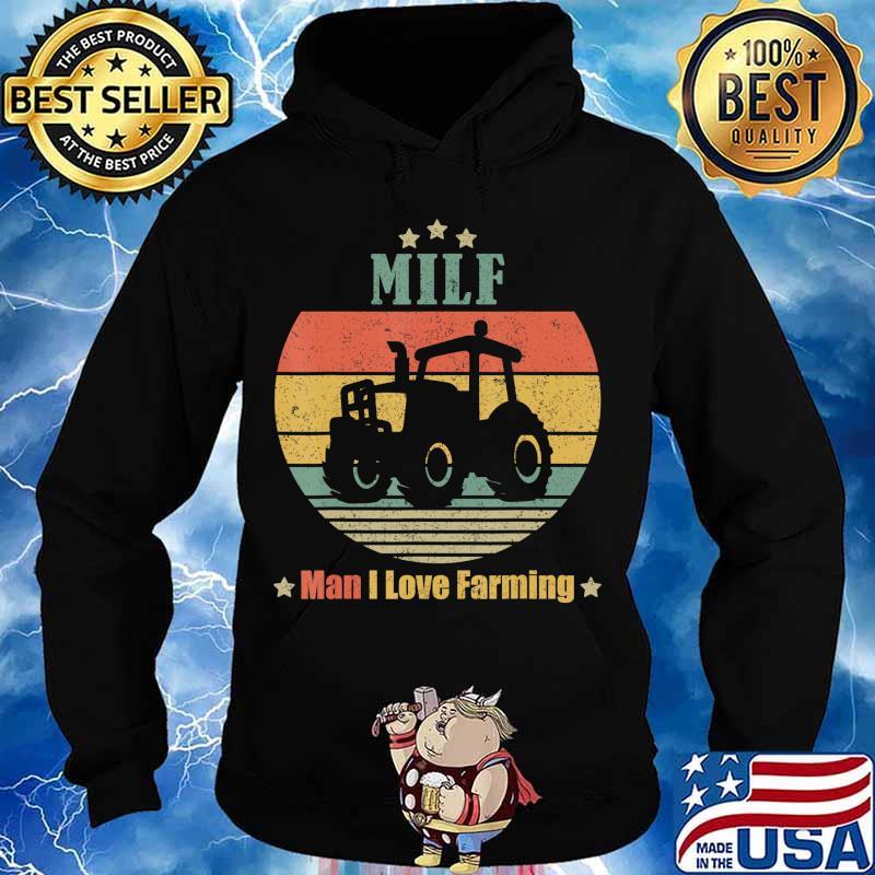 MILF Man I Love Farming Funny Retro Vintage Farmer Gifts T-Shirt Hoodie